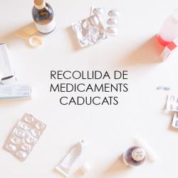 Recollida de medicaments caducats