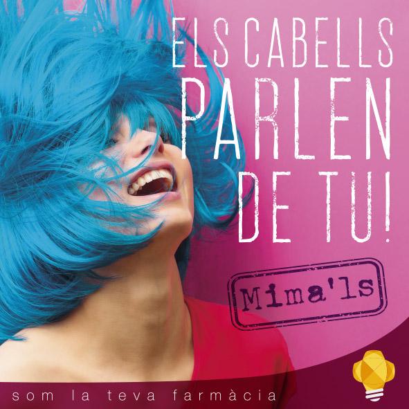 ELS CABELLS PARLEN DE TU, MIMA'LS!