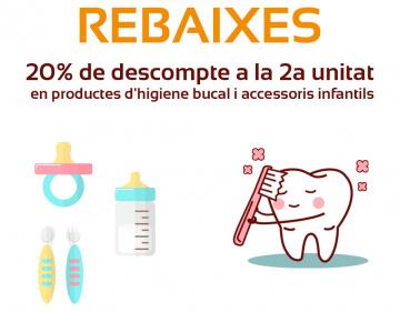 20% descompte a la 2a unitat d'accessoris infantils i d'higiene bucal