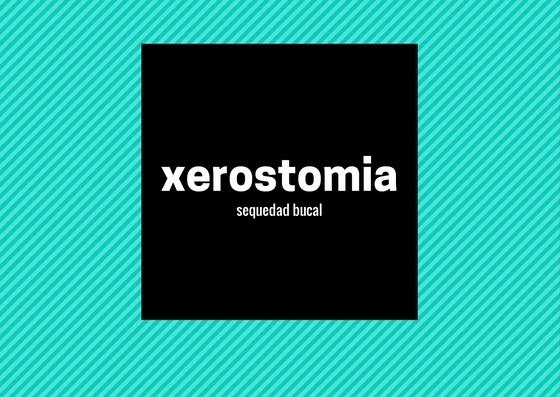 Què és la Xerostomia? Causes i solucions